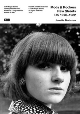Janette Beckman — Mods & Rockers Raw Streets UK 1976–1982