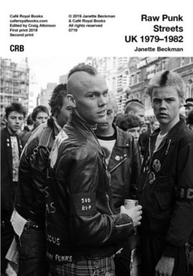 Janette Beckman — Raw Punk Streets UK 1979–1982
