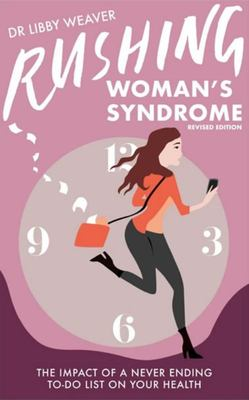 Rushing Woman's Syndrome : Revised Edition