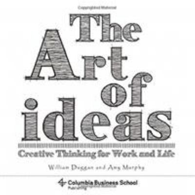 Art of Ideas - Creative Thinking for Work and Life
