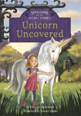 Unicorn Uncovered (#2 Unicorns of the Secret Stable)