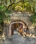 Wine Country Living - Houses of the Winemaking Regions of Northern California and the Pacific Northwest