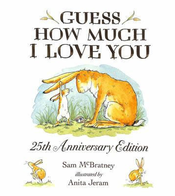 Guess How Much I Love You (25th Anniversary Edition PB)