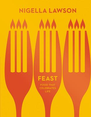 Feast: Food That Celebrates Life (Nigella Collection)