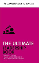 The Ultimate Leadership Book - Inspire Others; Make Smart Decisions; Make a Difference