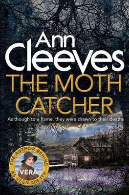 The Moth Catcher (#7 Vera Stanhope)