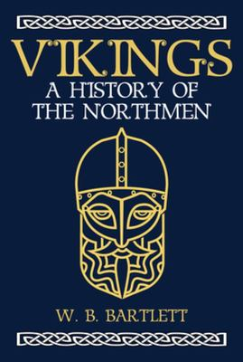 Vikings: A History of the Northmen