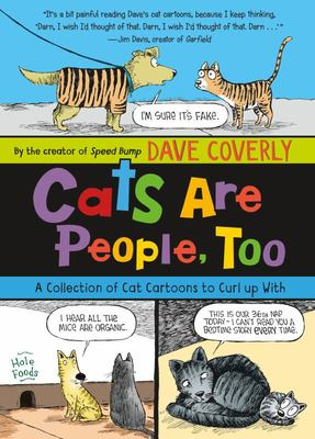 Cats Are People, Too - A Collection of Cat Cartoons to Curl up With