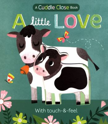 A Little Love - A Cuddle Close Book