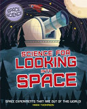 Space Science: STEM in Space: Science for Looking into Space - STEM in Space: Science for Looking into Space