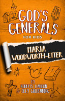 God's Generals for Kids - Maria Woodworth-Etter