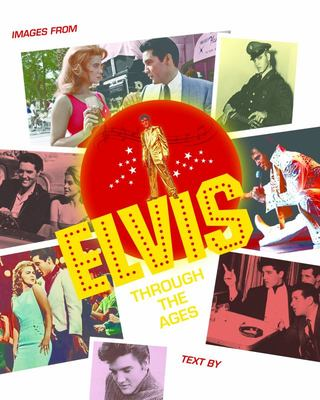 Elvis Through the Ages - Images from the Hollywood Photo Archive