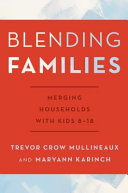 Blending Families: Merging Households with Kids 8-18