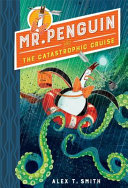 Mr Penguin and the Catastrophic Cruise #3 (HB)