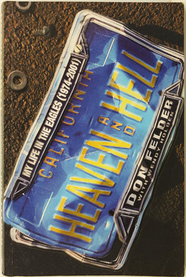 Heaven and Hell: My Life in The Eagles 1974-2001