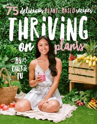 Thriving on Plants: by Cherie Tu