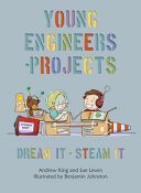 Young Engineers - Projects - Dream It - STEAM It