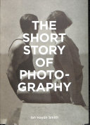 "The Short Story of Photography: ""A Pocket Guide to Key Genres, Works, Themes & Techniques"""