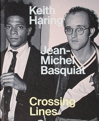 Keith Haring | Jean-Michel Basquiat: Crossing Lines