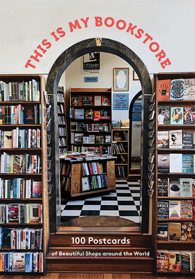 This Is My Bookstore - 100 Postcards of Beautiful Shops Around the World