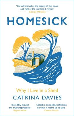 Homesick - Why I Live in a Shed
