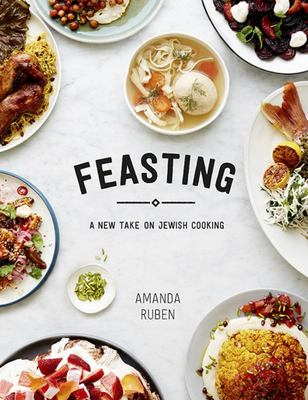 Feasting : A New Take on Jewish Cooking