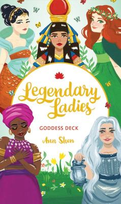 Legendary Ladies Goddess Deck - 58 Goddesses to Empower and Inspire You