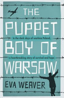 The Puppet Boy of Warsaw - A Compelling, Epic Journey of Survival and Hope