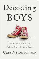 Decoding Boys - New Science Behind the Subtle Art of Raising Sons