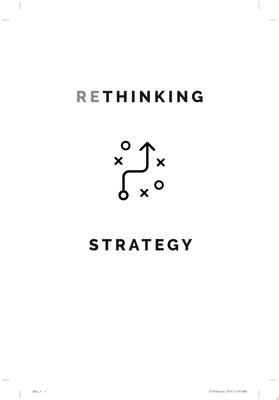 Rethinking Strategy - How to Anticipate the Future, Slow down Change, and Improve Decision Making