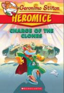 Charge of the Clones (Geronimo Stilton Heromice #8)