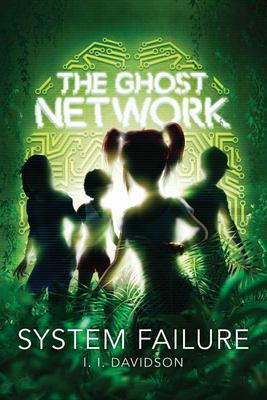 System Failure (The Ghost Network #3)