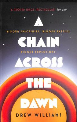 A Chain Across the Dawn (#2 The Stars Now Unclaimed)