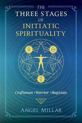 The Three Stages of Initiatic Spirituality - Craftsman, Warrior, Magician