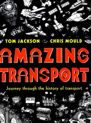 Amazing Transport: Journey through the History of Transport