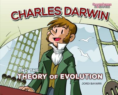 Charles Darwin and the Theory of Evolution (Graphic Biography)
