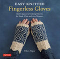 Easy Knitted Fingerless Gloves - Stylish Japanese Knitting Patterns for Hand, Wrist and Arm Warmers