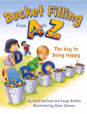 Bucket Filling from a to Z - The Key to Being Happy