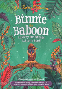 Binnie the Baboon Anxiety and Stress Activity Book - A Therapeutic Story with Creative and CBT Activities to Help Children Aged 5-10 Who Worry