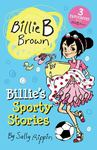 Billie's Sporty Stories! (Billie B Brown Bind-Up)