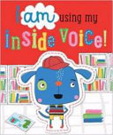 I Am Using My Inside Voice!
