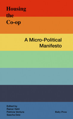 Housing The Co-Op. A Micro-Political Manifesto