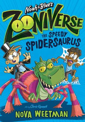 The Speedy Spidersaurus (Noah and Blue's Zooniverse #1)