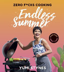 Zero Fucks Endless Summer: Good Food Great Times