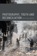 Photography, Truth and Reconciliation