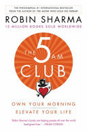 The 5 AM Club - Own Your Morning. Elevate Your Life