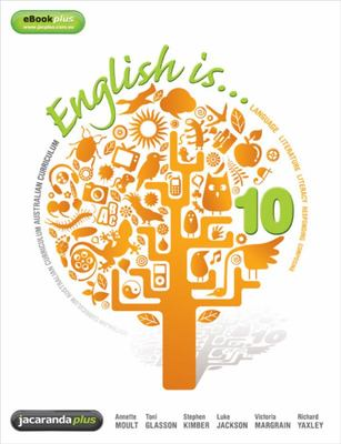 English Is... English for the Australian Curriculum Year 10