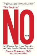 The Book of No - 365 Ways to Say It, Mean It, and Stop People-Pleasing Forever (Updated Edition)