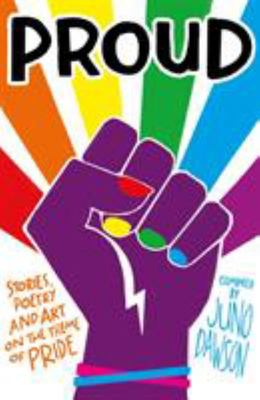 Proud - Stories, Poetry and Art on the Theme of Pride