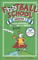 Where Football Rules the World (Football School Season #1)